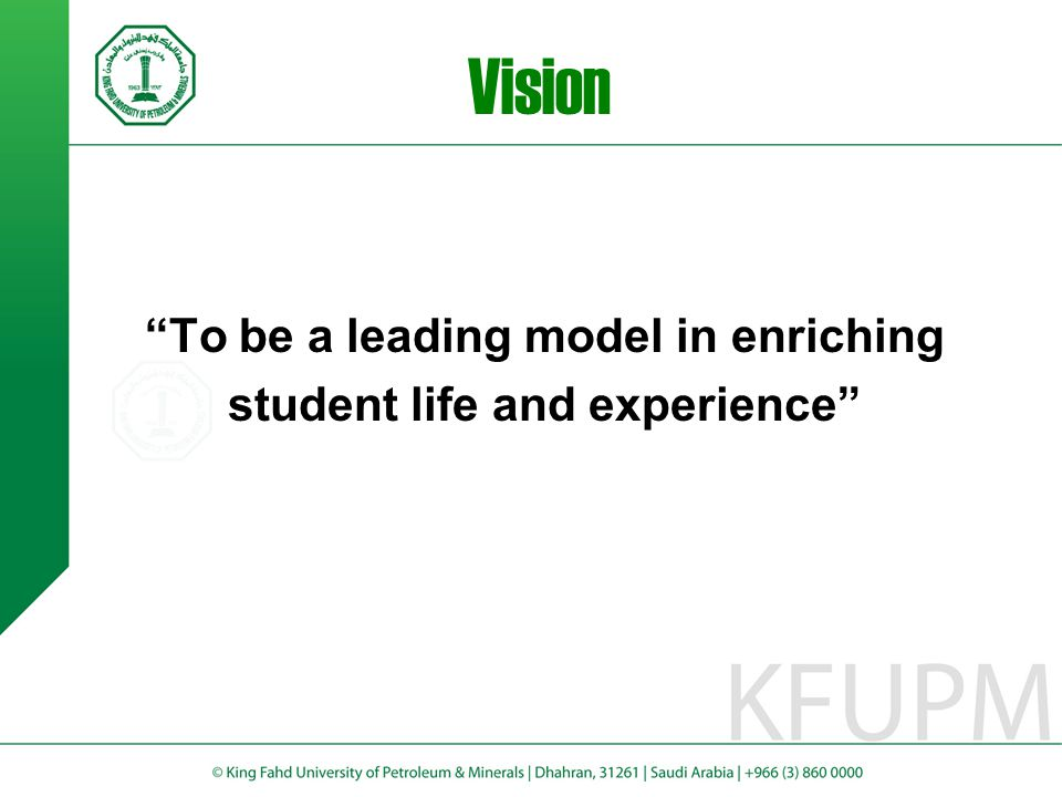 """""""To be a leading model in enriching student life and experience"""" Vision"""