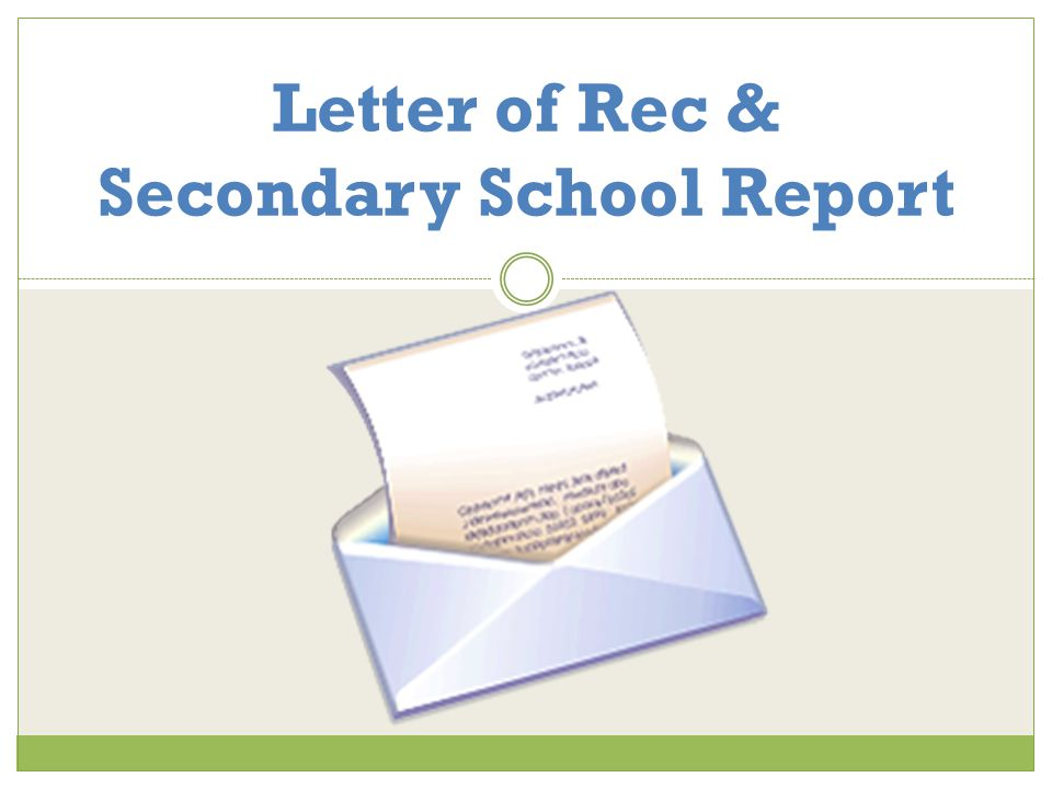 Letter of Rec & Secondary School Report