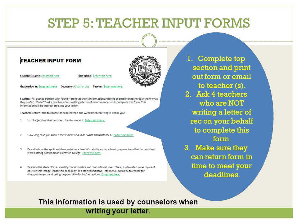 STEP 5: TEACHER INPUT FORMS 1.Complete top section and print out form or email to teacher (s).