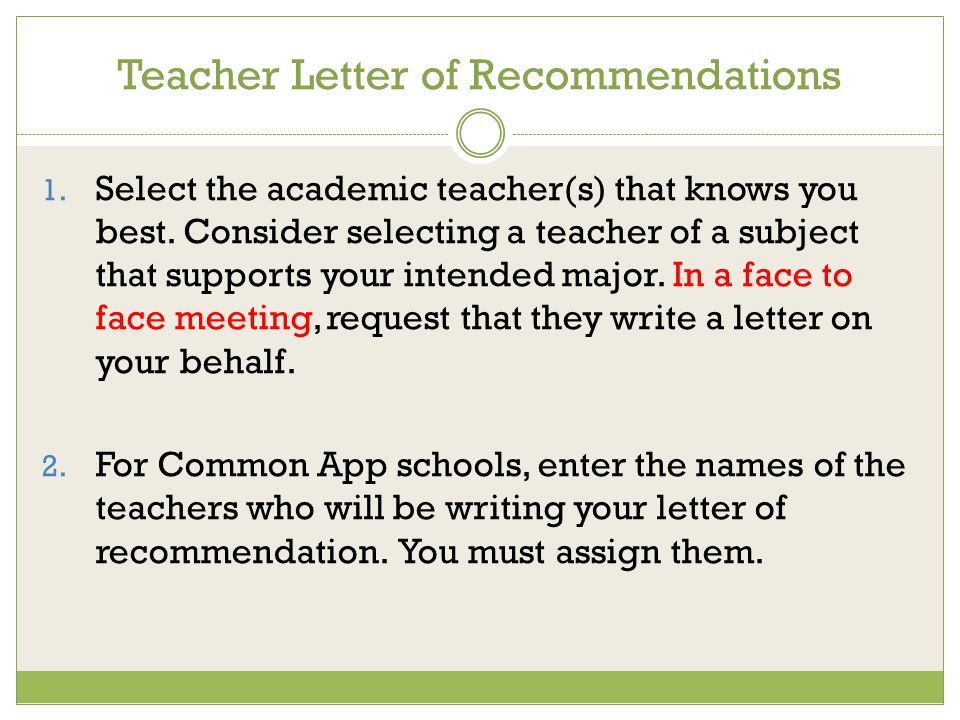 Teacher Letter of Recommendations 1.Select the academic teacher(s) that knows you best.