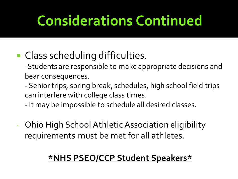  Class scheduling difficulties. -Students are responsible to make appropriate decisions and bear consequences. - Senior trips, spring break, schedule