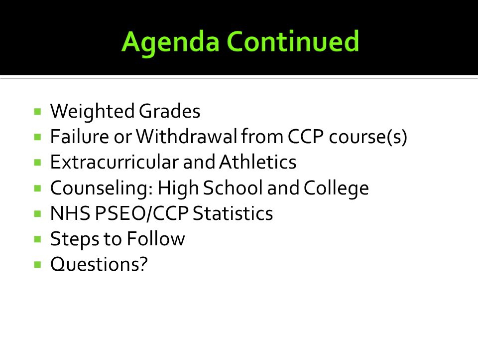  Weighted Grades  Failure or Withdrawal from CCP course(s)  Extracurricular and Athletics  Counseling: High School and College  NHS PSEO/CCP Stat