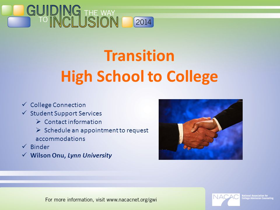 Transition High School to College College Connection Student Support Services  Contact information  Schedule an appointment to request accommodations Binder Wilson Onu, Lynn University
