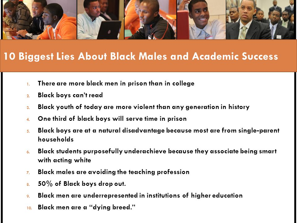10 Biggest Lies About Black Males and Academic Success 1.