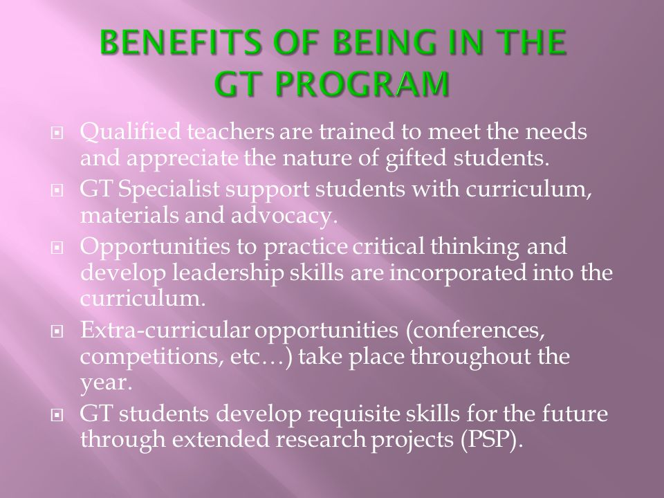 Qualified teachers are trained to meet the needs and appreciate the nature of gifted students.