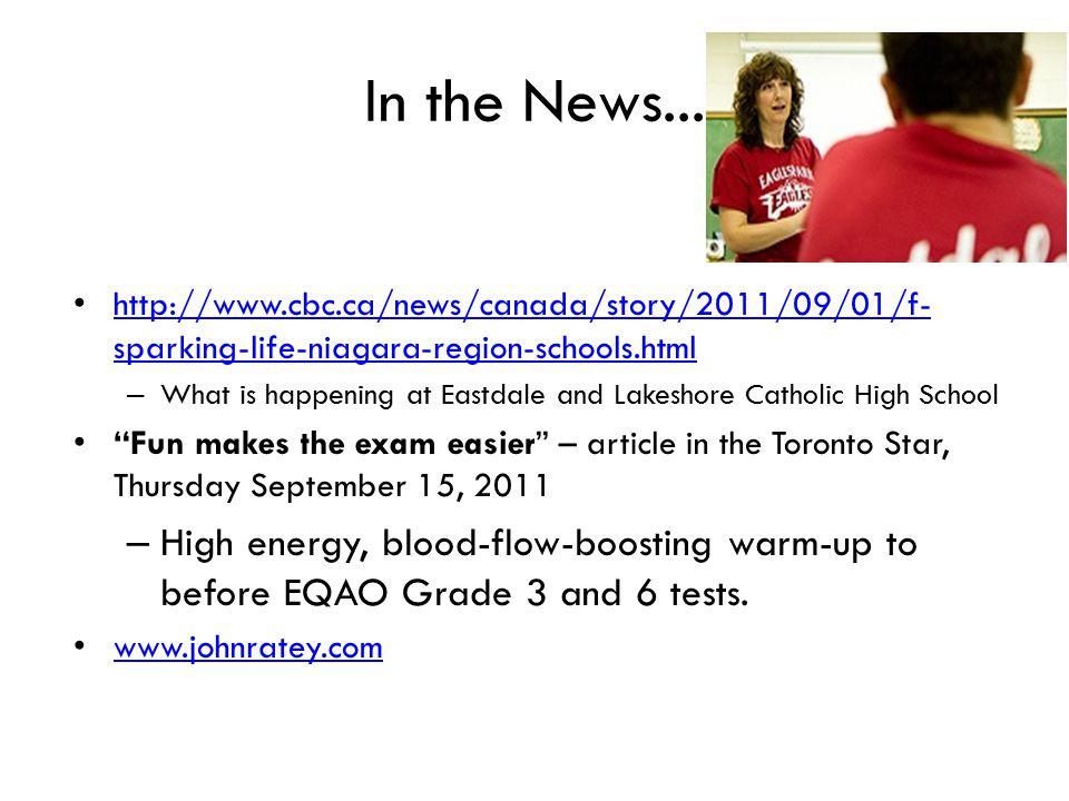 In the News... http://www.cbc.ca/news/canada/story/2011/09/01/f- sparking-life-niagara-region-schools.html http://www.cbc.ca/news/canada/story/2011/09