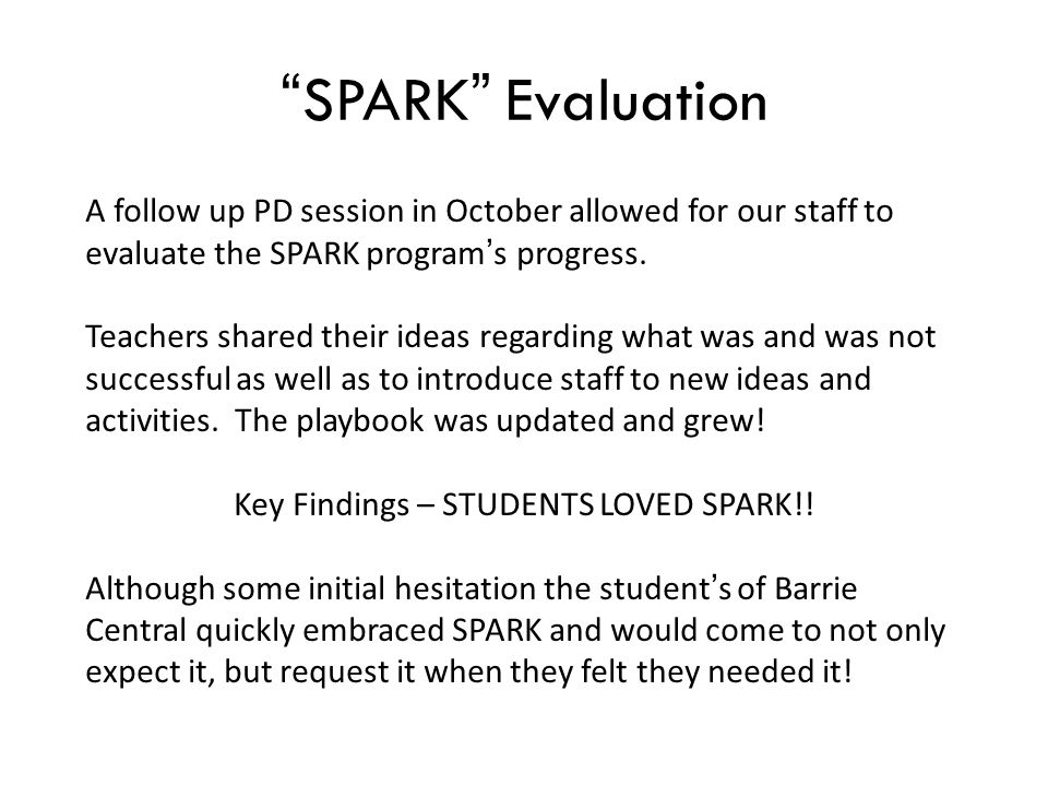 """""""SPARK"""" Evaluation A follow up PD session in October allowed for our staff to evaluate the SPARK program's progress. Teachers shared their ideas regar"""