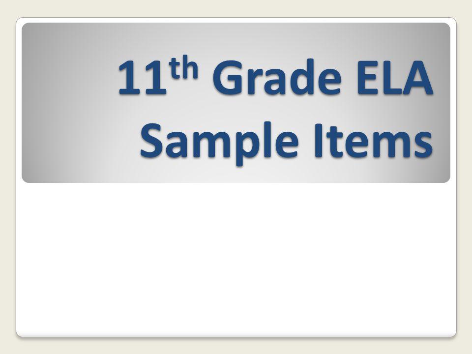 11 th Grade ELA Sample Items