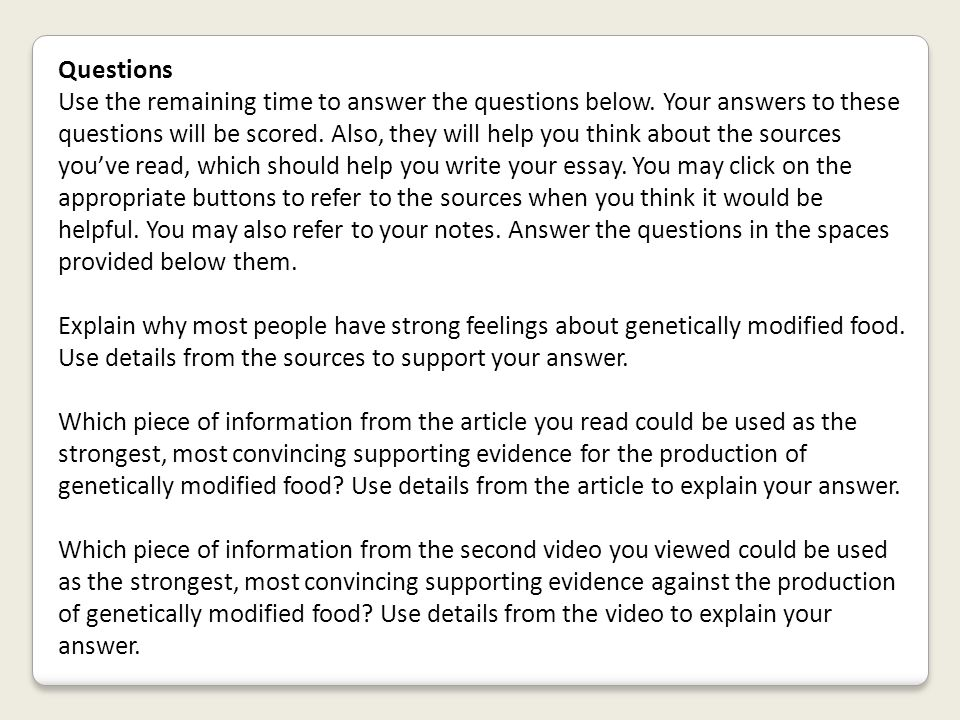 Questions Use the remaining time to answer the questions below. Your answers to these questions will be scored. Also, they will help you think about t