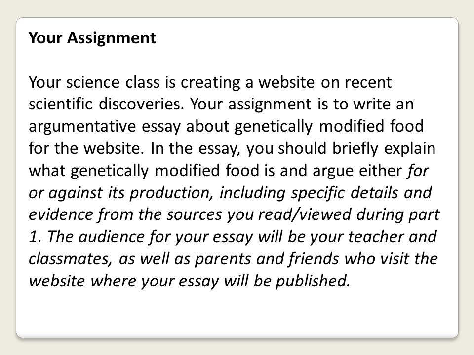 Your Assignment Your science class is creating a website on recent scientific discoveries. Your assignment is to write an argumentative essay about ge