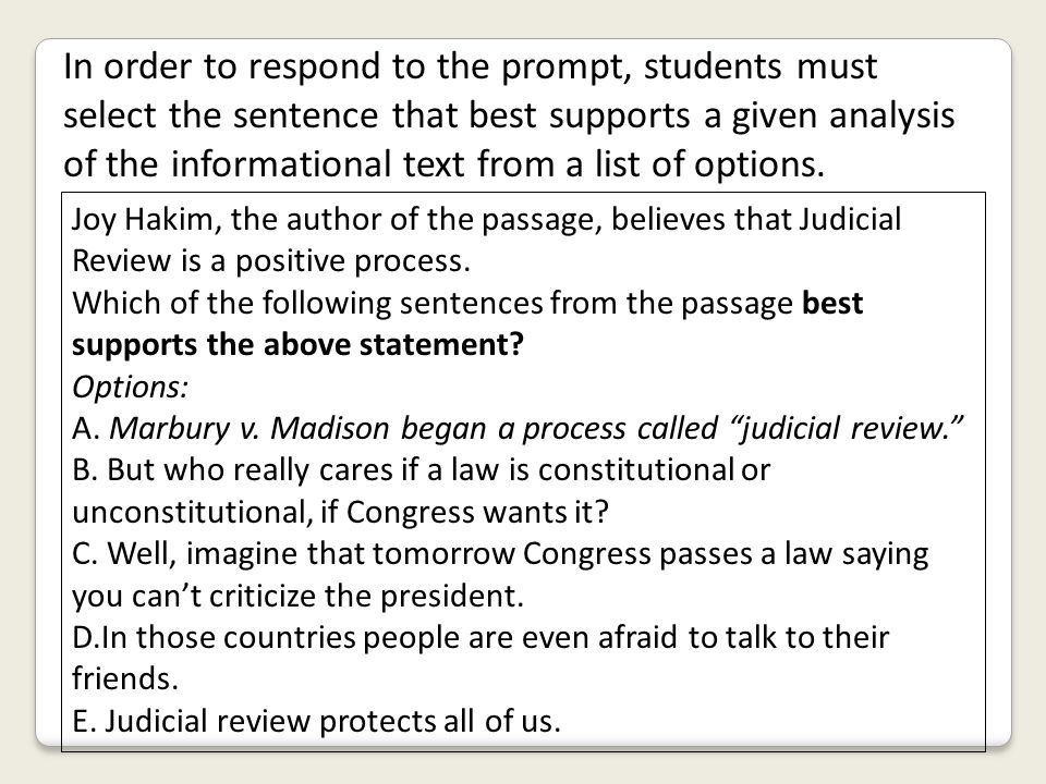 In order to respond to the prompt, students must select the sentence that best supports a given analysis of the informational text from a list of opti