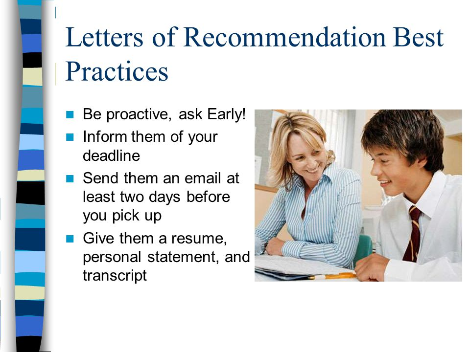 Letters of Recommendation Best Practices Be proactive, ask Early.