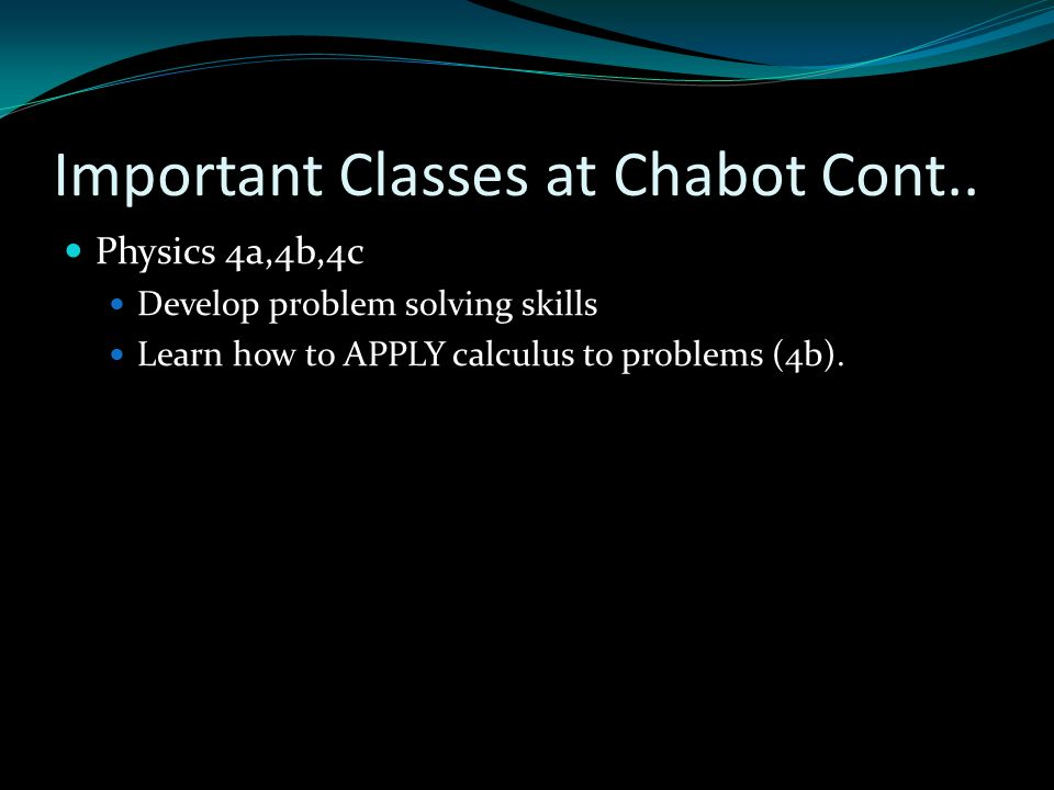 Important Classes at Chabot Cont..