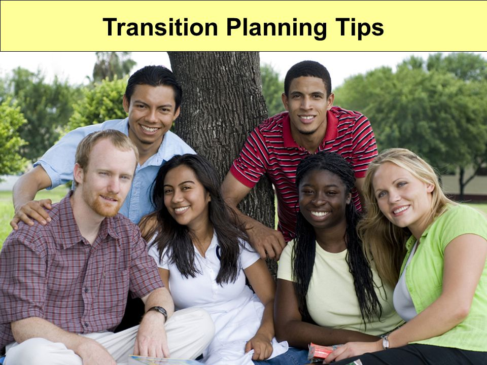 Transition Planning Transition Planning Tips