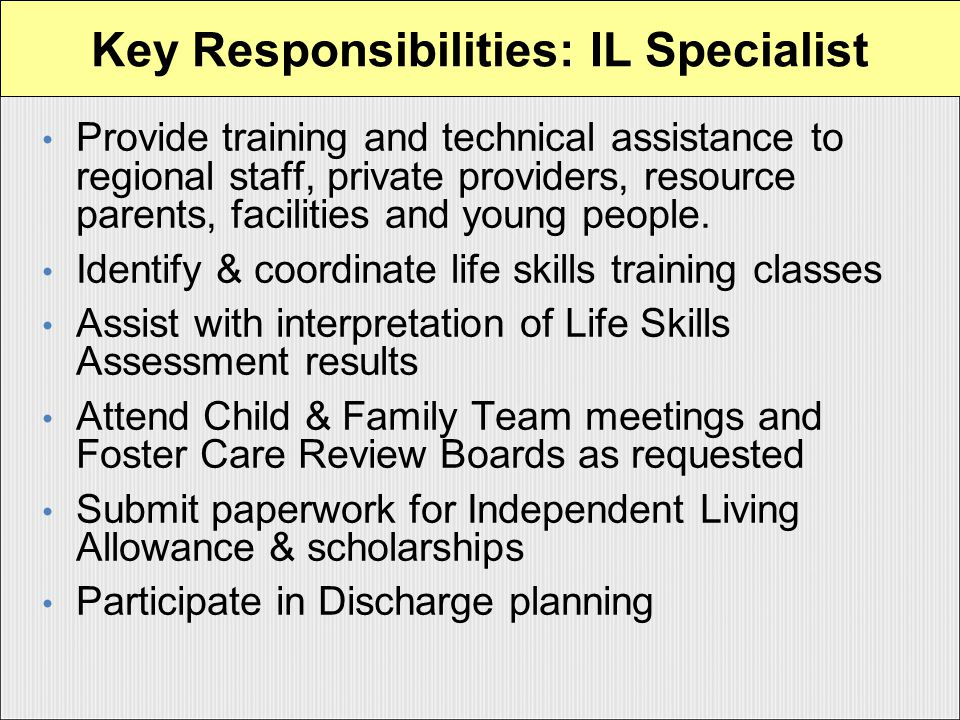 Provide training and technical assistance to regional staff, private providers, resource parents, facilities and young people.
