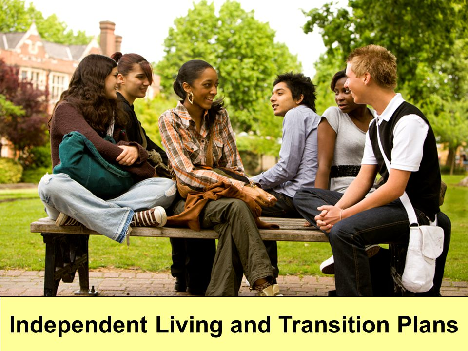 Independent Living and Transition Plans