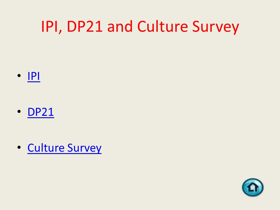 IPI, DP21 and Culture Survey IPI DP21 Culture Survey