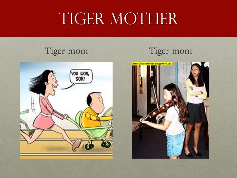 Tiger Mother Tiger mom