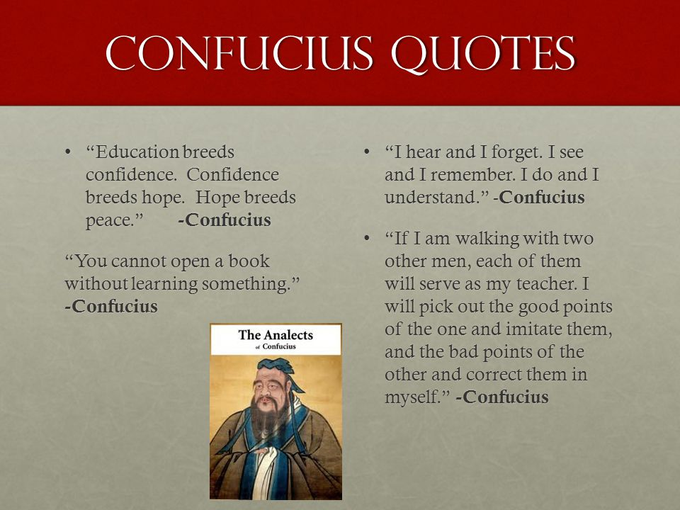 Confucius Quotes Education breeds confidence. Confidence breeds hope.