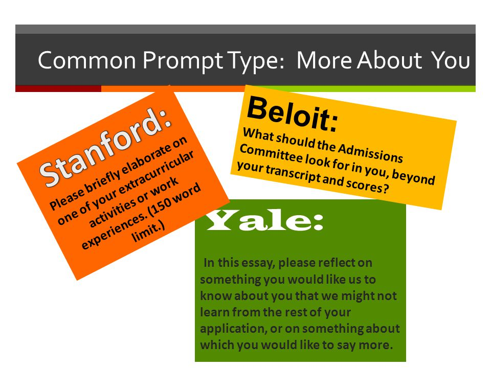 Common Prompt Type: More About You Yale: In this essay, please reflect on something you would like us to know about you that we might not learn from t