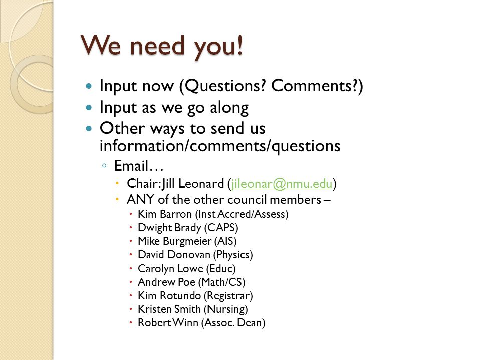 We need you. Input now (Questions.