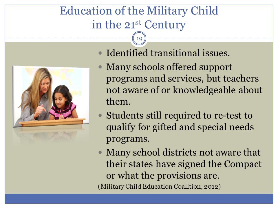 Education of the Military Child in the 21 st Century Identified transitional issues.