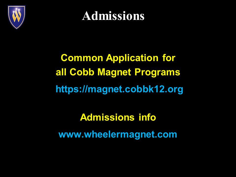 Common Application for all Cobb Magnet Programs https://magnet.cobbk12.org Admissions info www.wheelermagnet.com Admissions