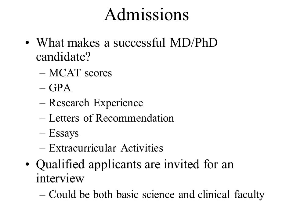 Admissions What makes a successful MD/PhD candidate.