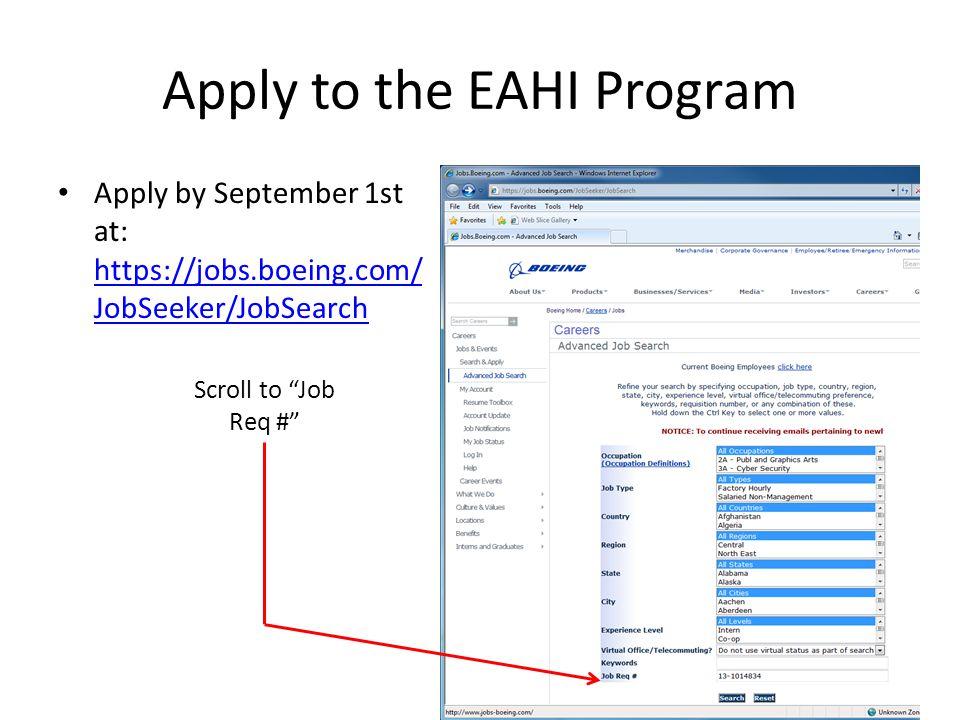Apply to the EAHI Program Apply by September 1st at: https://jobs.boeing.com/ JobSeeker/JobSearch https://jobs.boeing.com/ JobSeeker/JobSearch Scroll