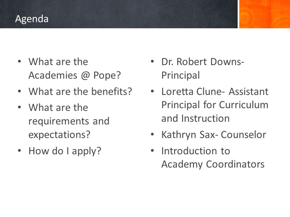 Agenda What are the Academies @ Pope. What are the benefits.