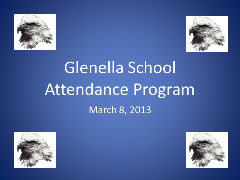 Glenella School Attendance Program March 8, 2013