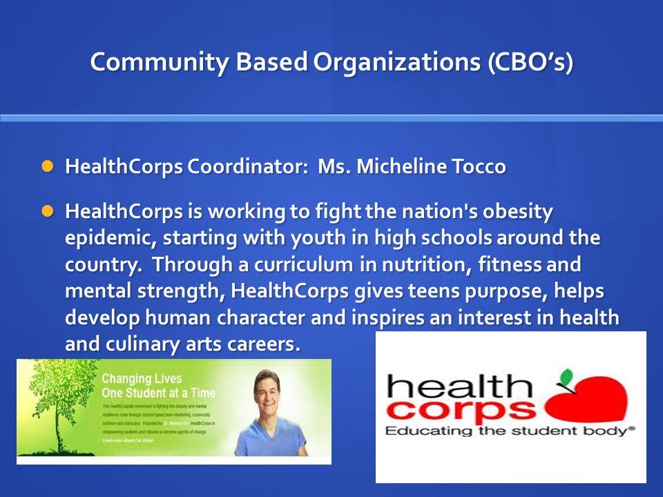 Community Based Organizations (CBO's) HealthCorps Coordinator: Ms.