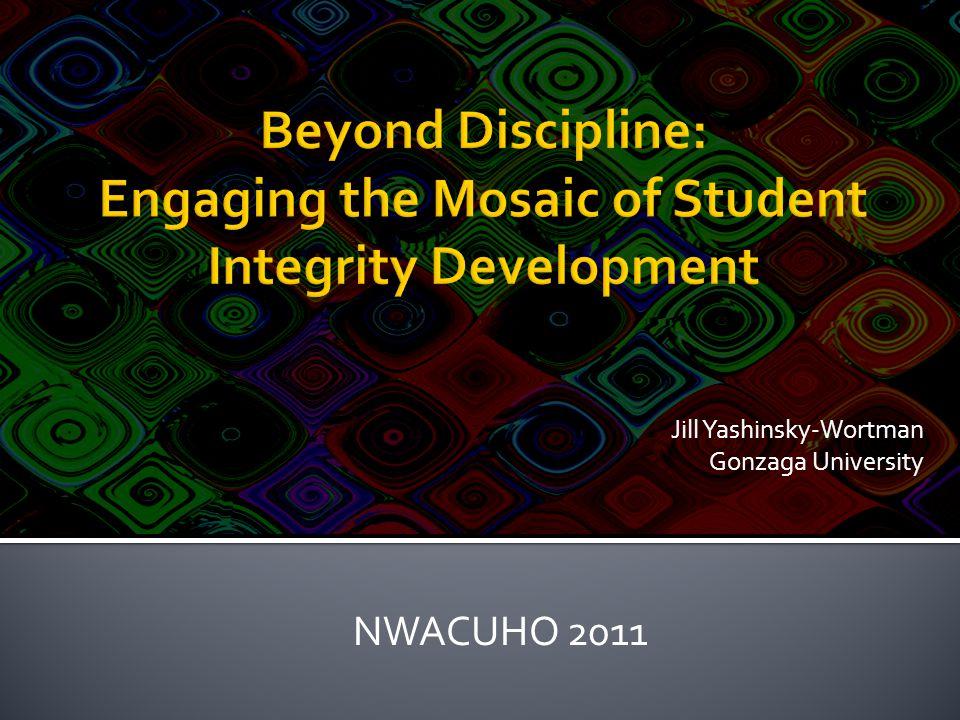 Jill Yashinsky-Wortman Gonzaga University NWACUHO 2011