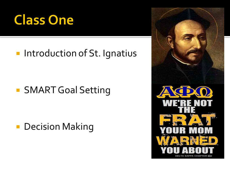  Introduction of St. Ignatius  SMART Goal Setting  Decision Making
