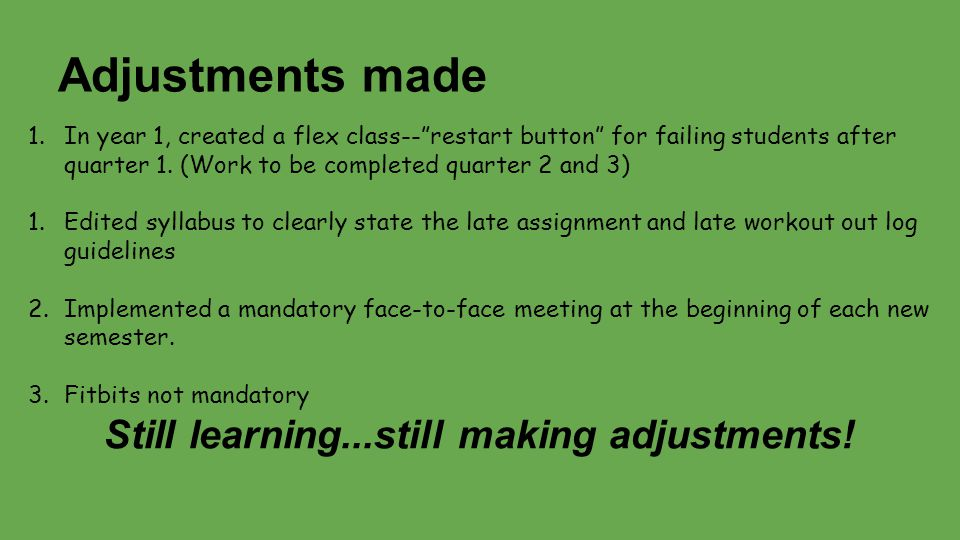 Adjustments made 1.In year 1, created a flex class-- restart button for failing students after quarter 1.