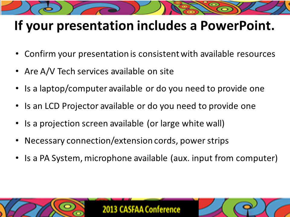 If your presentation includes a PowerPoint.