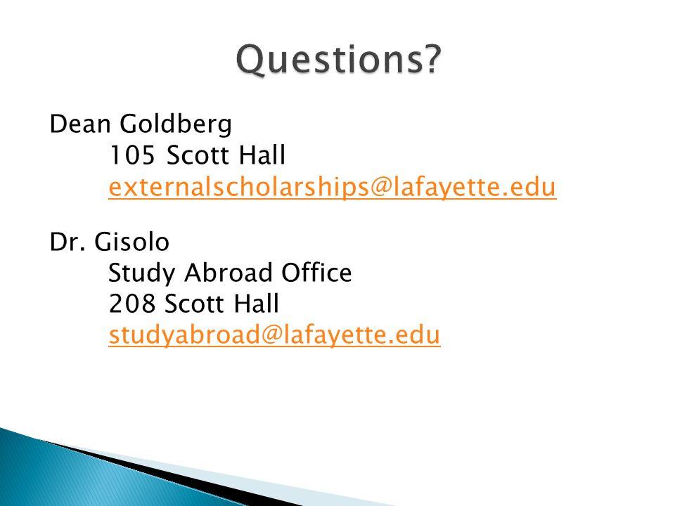 Dean Goldberg 105 Scott Hall externalscholarships@lafayette.edu Dr.
