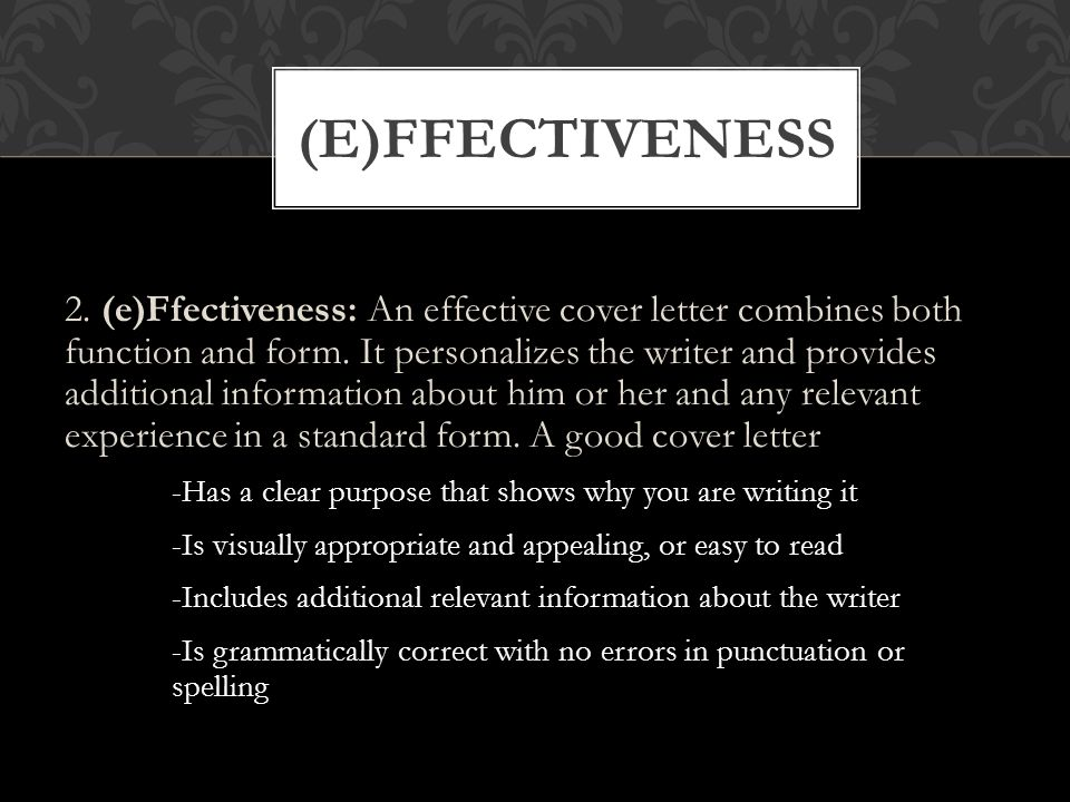 2. (e)Ffectiveness: An effective cover letter combines both function and form.