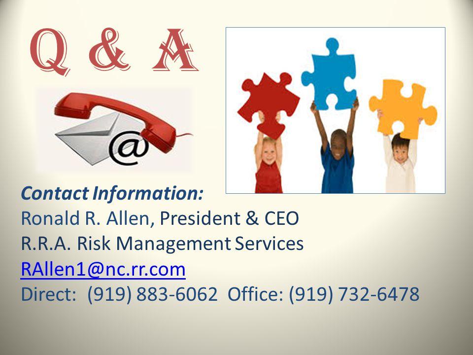 Q & A Contact Information: Ronald R.Allen, President & CEO R.R.A.