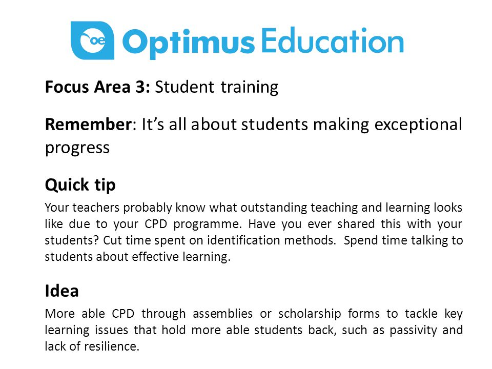 Focus Area 4: Getting staff and students on board Remember: It's all about students making exceptional progress.