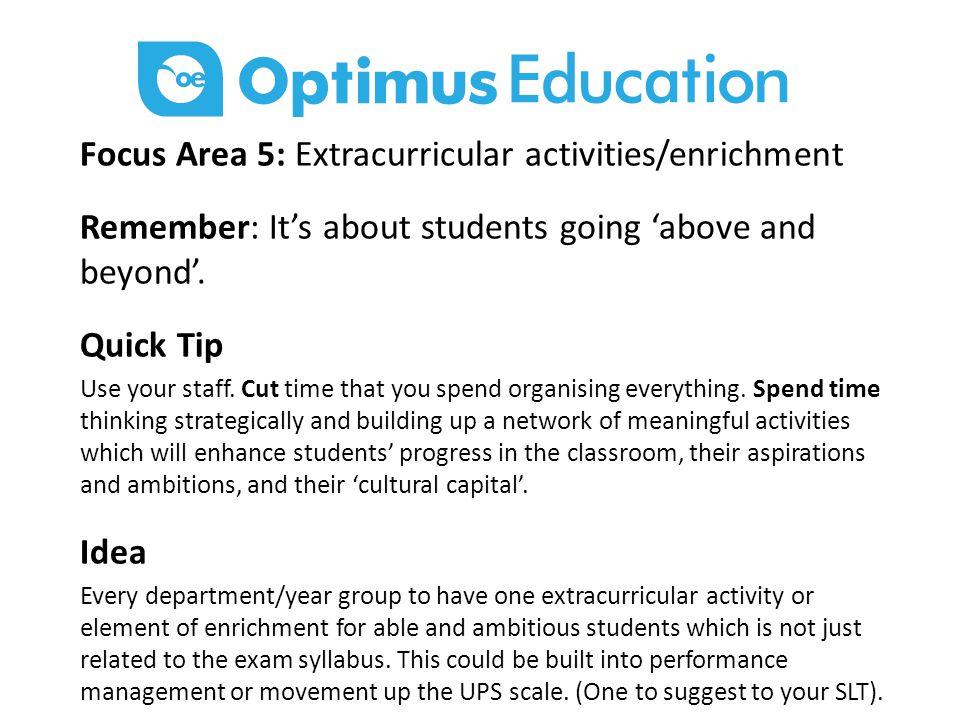 Focus Area 5: Extracurricular activities/enrichment Remember: It's about students going 'above and beyond'.