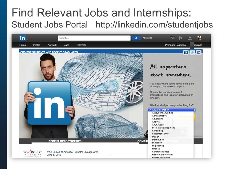 Find Relevant Jobs and Internships: Student Jobs Portal http://linkedin.com/studentjobs