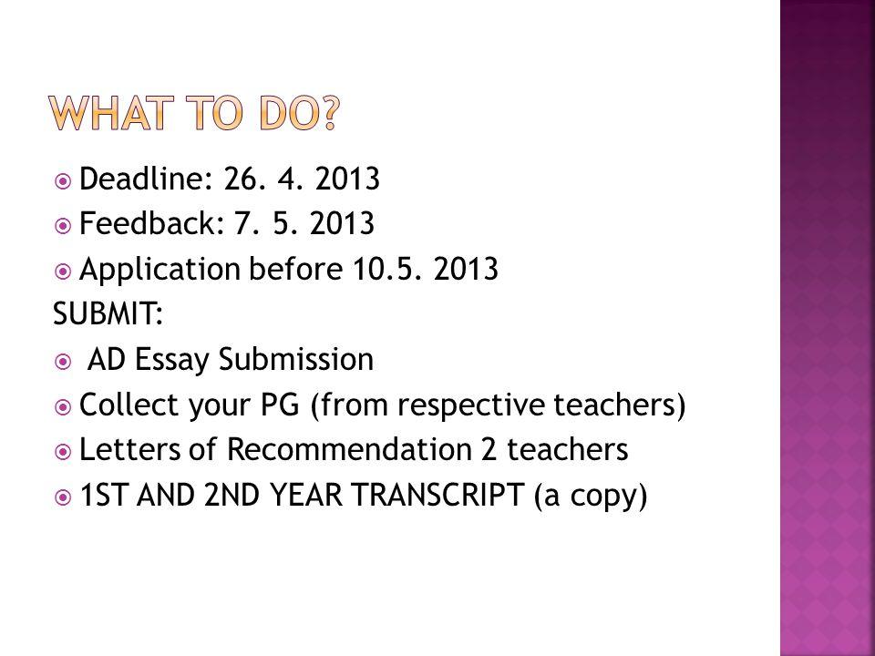  Deadline: 26. 4. 2013  Feedback: 7. 5. 2013  Application before 10.5.