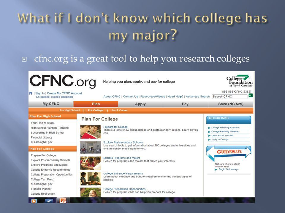  cfnc.org is a great tool to help you research colleges