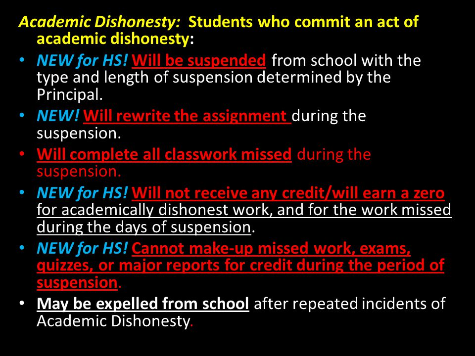 Academic Dishonesty: Students who commit an act of academic dishonesty: NEW for HS.