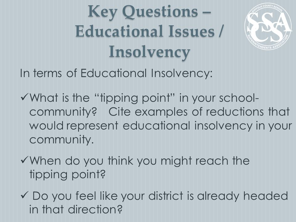 "In terms of Educational Insolvency: What is the ""tipping point"" in your school- community? Cite examples of reductions that would represent educationa"