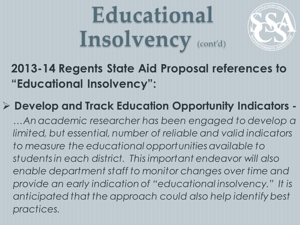 "Educational Insolvency (cont'd) 2013-14 Regents State Aid Proposal references to ""Educational Insolvency"":  Develop and Track Education Opportunity I"
