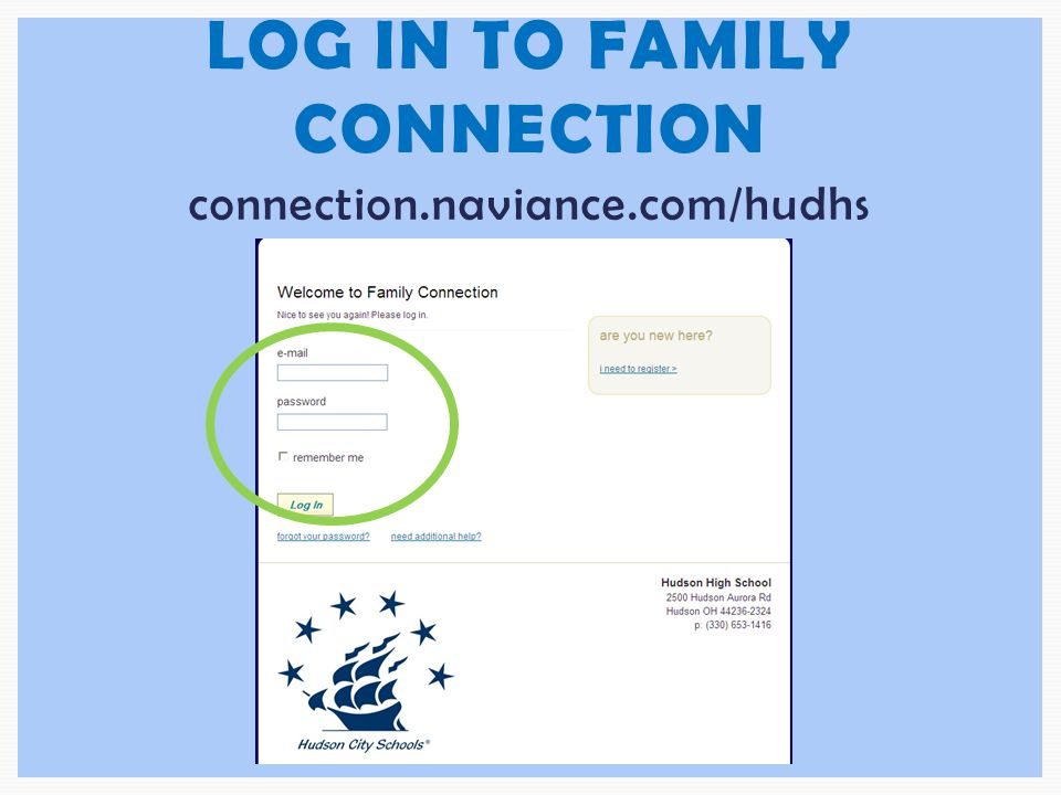 LOG IN TO FAMILY CONNECTION connection.naviance.com/hudhs