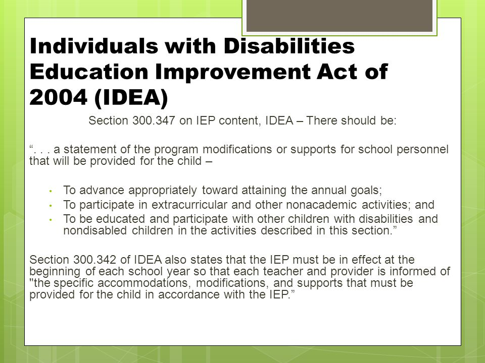 """Individuals with Disabilities Education Improvement Act of 2004 (IDEA) Section 300.347 on IEP content, IDEA – There should be: """"... a statement of the"""