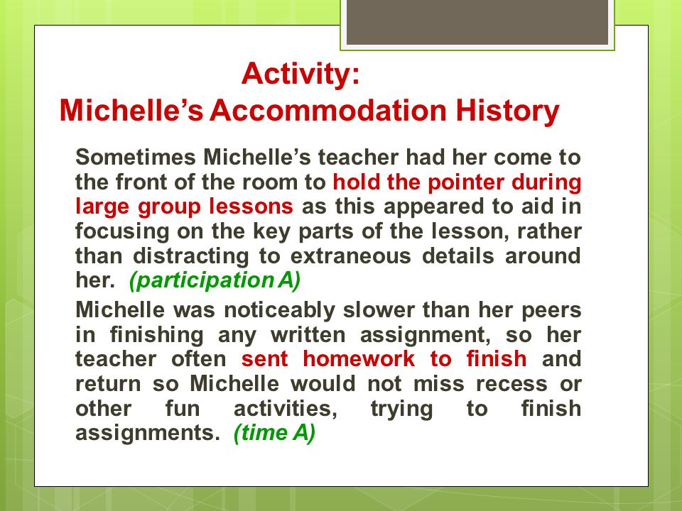 Sometimes Michelle's teacher had her come to the front of the room to hold the pointer during large group lessons as this appeared to aid in focusing